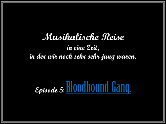 Journalidealist Andreas Wolf - Musikalische Reise in Jugend - 05 - Bloodhound Gang - Hooray for Boobies